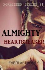 Almighty Heartbreaker by EverlastHoney