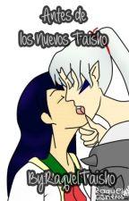 Antes de los Nuevos Taisho by RaquelTaisho