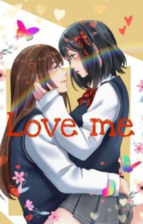 Love me (GirlxGirl) by Cute_Ghost_Boy