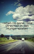 ~When I'm gone~ One Direction in den Hungerspielen by LisaStylesxxx