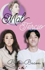 Mal tercio|| ChenMin OS by Byun-Bacoon