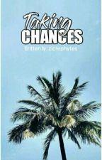 Taking Chances by GraciellaWp