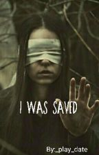 I Was Saved  by _sunken_soul_