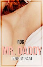 Mr. Daddy  |r,d,g|  *Hot* (1st Season) by BrendaftUst