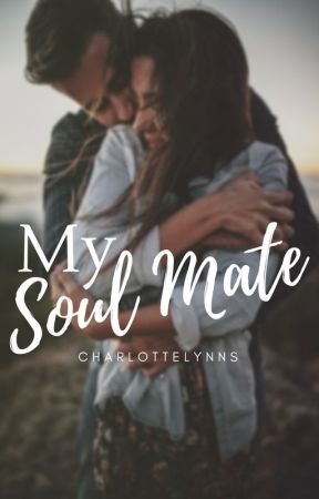 My Soul Mate (on hold) by CharlotteLYNNS