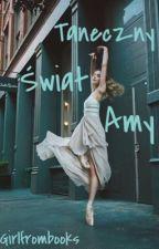 Taneczny Świat Amy by girlfrombooks