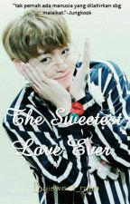 The Sweetest Love Ever (Jeon Jungkook) by sweet_ryan