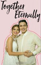 Together Eternally [COMPLETED]  by maichardfantasy