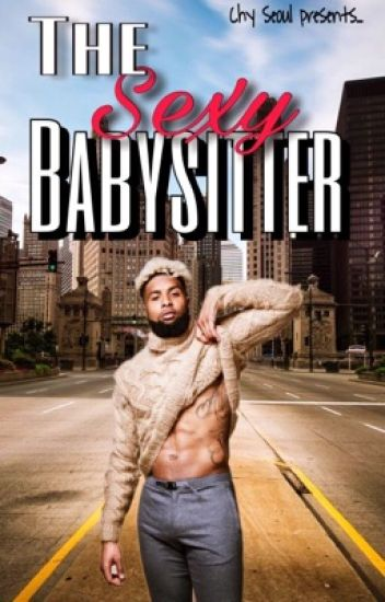 The Sexy Babysitter 2: Sexual Tension✔️ ((Odell Beckham Jr))