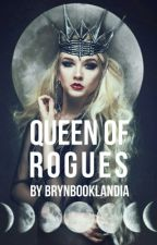 Queen Of Rogues by BrynBookLandia