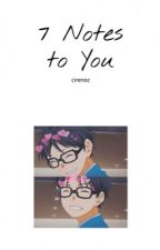 7 Notes To You    Your lie in April [EDITING] by Cirenoz