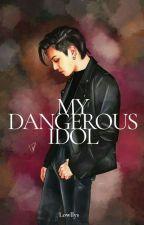 My Dangerous Idol [BTS BLACKPINK FF] by Lisdharenjani