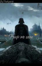Keep me sane by Jedi1616