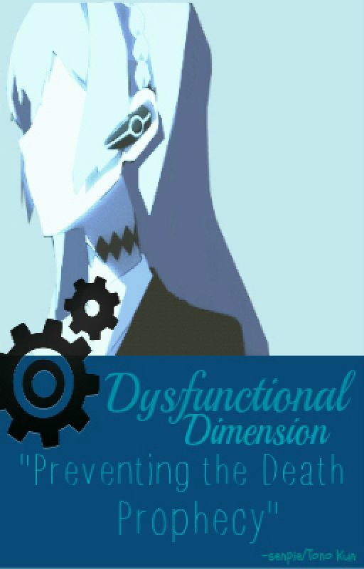 Dysfunctional Dimension: Preventing Death Prophecy by -senpie
