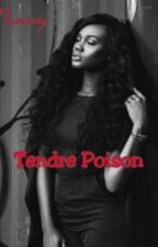 Tendre Poison by Naneciy