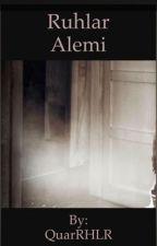 Ruhlar Alemi by AlexRHLR-NHRLR