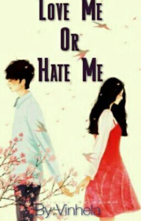 Love Me Or Hate Me by Vinhela