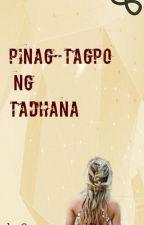 Pinag-tagpo ng Tadhana ^__^(Ongoing) by Bre_Naxxx