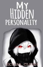 MY HIDDEN PERSONALITY by skylab_clouds
