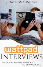 Wattpad Interviews by ChasingMadness24