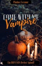 Come With Me, Vampire by PhobosEscanor