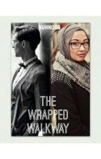 The Wrapped Walkway ( Major Editing ) by Nuhnoor