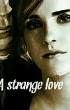 A Strange Love by halfblood394