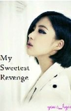 My Sweetest Revenge by yours_hgea