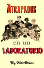 Atrapados en un laboratorio [One-shot] by HikiOkami
