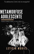 Metamorfose Adolescente by Murielza
