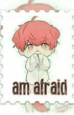 Am Afraid - انا خائف by boyxboy_kpop