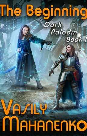Dark Paladin: The Beginning by Magic_Dome_Books
