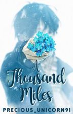 A Thousand Miles [JianKara Story #1] [5/5] by precious_unicorn91
