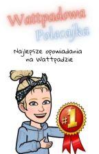 Wattpadowa Polecajka by AvaSenle