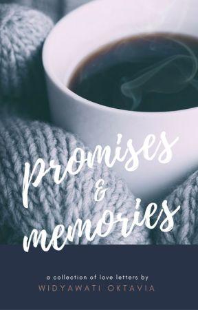 Promises and Memories by WidyawatiOktavia