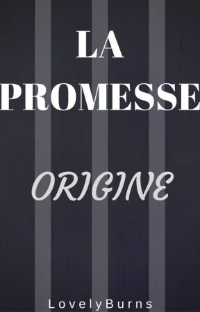 La Promesse - Origine by LovelyBurns