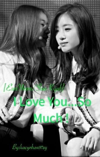 [EunYeon/SsoKyul ] I Love You...So Much!