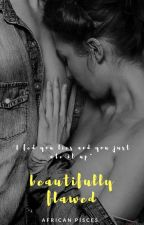 Beautifully Flawed [Fahad Brother #Book2] by Africanpisces