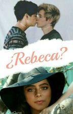 ¿Rebeca? || Jalonso Villalnela. by _iQueCursi