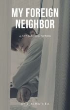 My Foreign Neighbor [ NCT Fiction ] by j_almathea