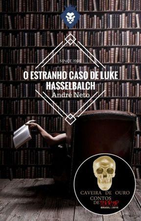 O Estranho Caso de Luke Hasselbalch by AndreNeto13