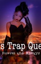 His Trap Queen: Forever & Always by TrapxGodess