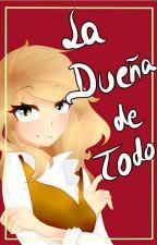 La Dueña De Todo - [Golddy] [Finalizada] by DaddyNima-10
