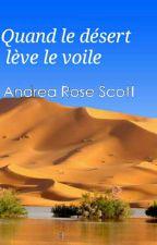 Quand le désert lève le voile par Andrea Rose Scott by Horatio92