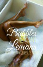 Bubbles And Lemons (#1 Bubbles Series) by APotatoThatSins