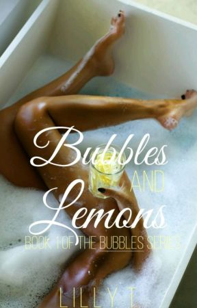 Bubbles And Lemons by APotatoThatSins
