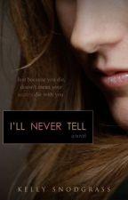 I'll Never Tell by XKellyAshtenX
