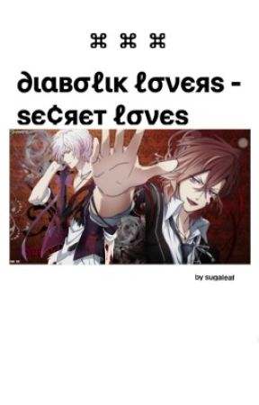 Diabolik Lovers - Secret Loves   [*Pausiert*] by sugaleaf