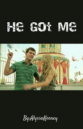He Got Me by AlyssaKeeney