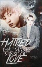 Hatred That Makes Sense Of Love [CHANBAEK] by bbaek-kie